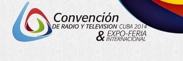 Celebrar�n I Convenci�n de Radio y Televisi�n Cuba 2014