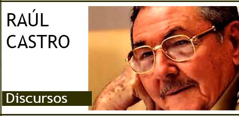 Discursos de Raúl Castro Ruz