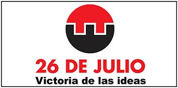 26 de Julio. Victoria de las Ideas