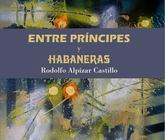 Presentarán hoy novela Entre príncipes y habaneras dedicado a los 500 años de La Habana