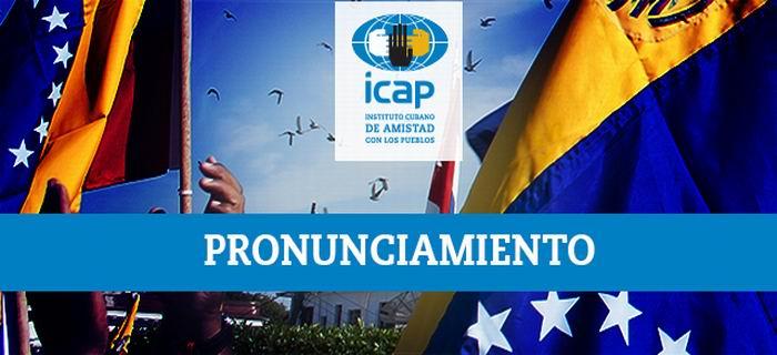 Convoca el ICAP a solidaridad mundial con Venezuela ante la agresión armada