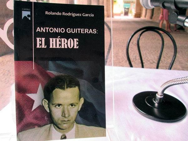 Antonio Guiteras: El Héroe, publicado por la Editorial Capiro de Santa Clara
