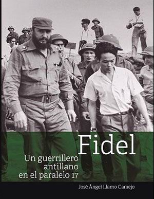 Fidel, un guerrillero antillano en el paralelo 17