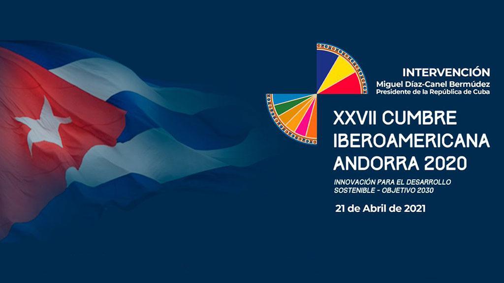 """Díaz-Canel: """"Una Iberoamérica inclusiva puede favorecer el avance de nuestras naciones"""""""