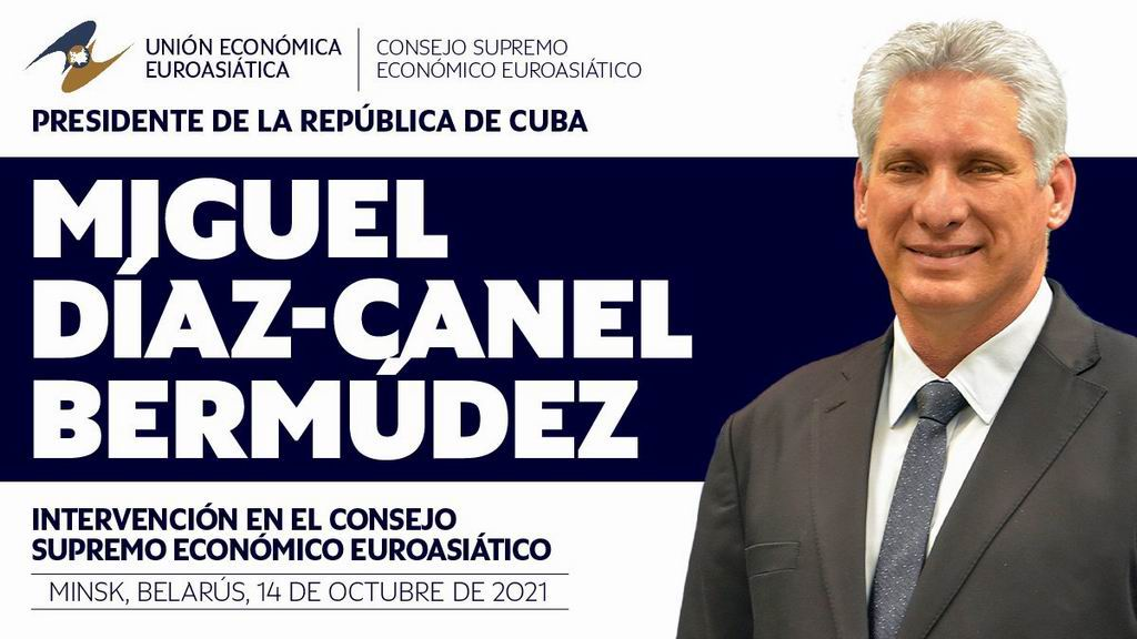 Participará Miguel Díaz-Canel en reunión del Consejo Supremo Económico Euroasiático
