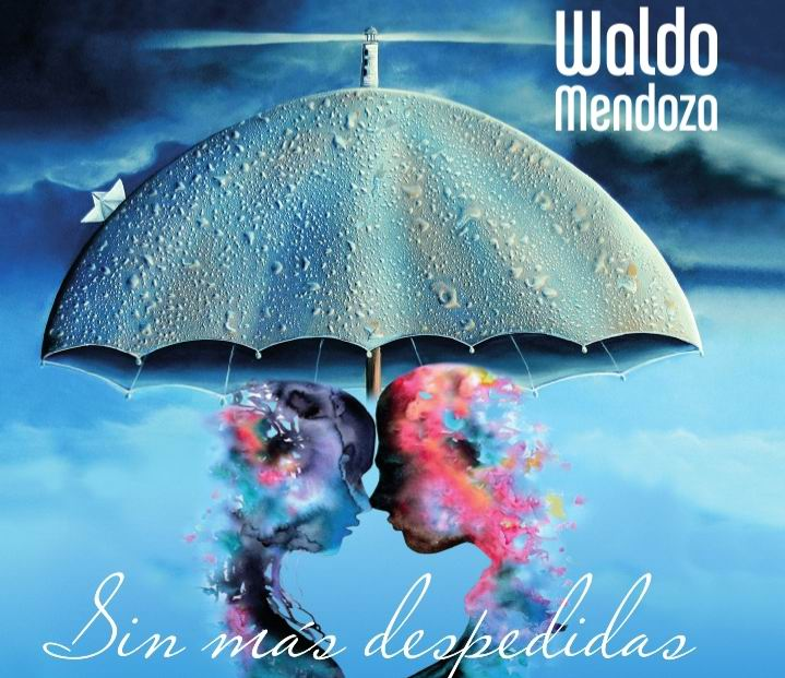 Sin más despedidas: nuevo fonograma de Waldo Mendoza (+Audio)