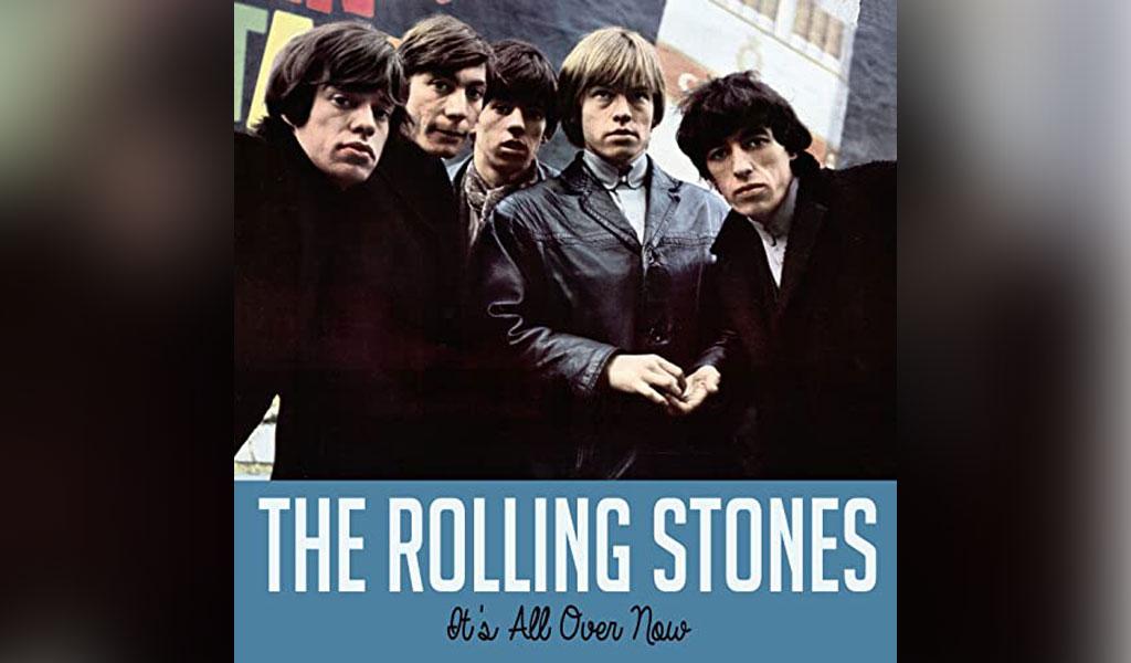 Detrás de la música: It's All Over Now en Los Rollings (+Audio y Video)