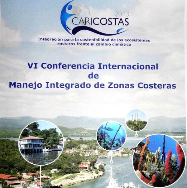 Sexta Conferencia Internacional de Manejo Integrado de Zonas Costeras, Caricostas 2013