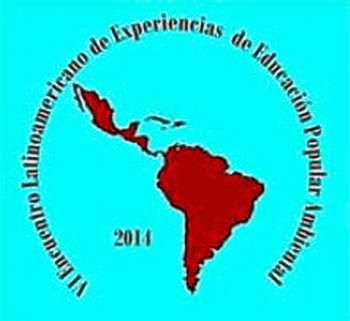 Sexto Encuentro Latinoamericano de Educaci�n Popular Ambiental