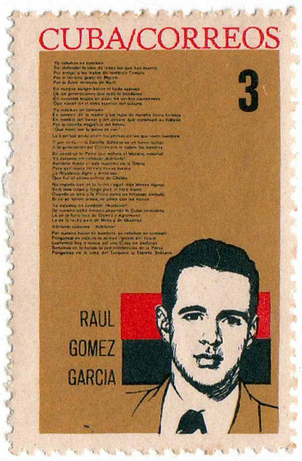 También sobresale el sello que reproduce íntegro Ya estamos en combate, poema del combatiente Raúl Gómez García