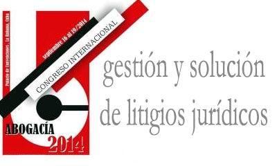 Se desarrolla en La Habana Congreso Internacional Abogac�a 2014