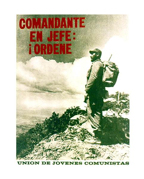 Fidel, Comandante en jefe, ordene
