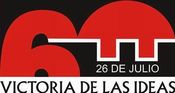 26 de Julio: Victoria de las ideas en el aniversario 60