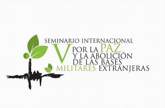 V Seminario Internacional de Paz y por la abolición de las bases militares extranjeras