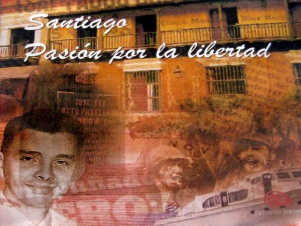 Santiago, Pasión por la libertad
