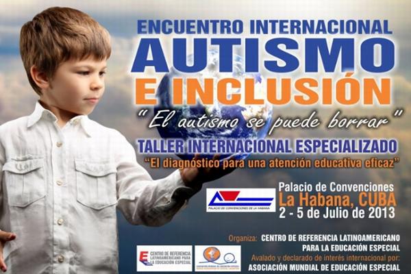 Encuentro Internacional sobre Autismo e Inclusión, y el Taller Internacional Especializado sobre Diagnostico y Atención Eficaz.