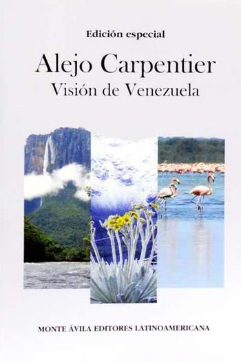 Presentan en Caracas el libro Visi�n de Venezuela, de Alejo Carpentier