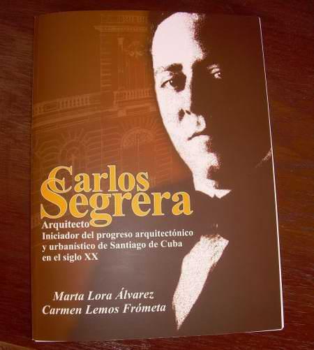 Carlos Segrera Fernández, Arquitecto Iniciador del Proceso Urbanístico y Arquitectónico de Santiago de Cuba en el Siglo XX. Foto: Sergio Martínez.