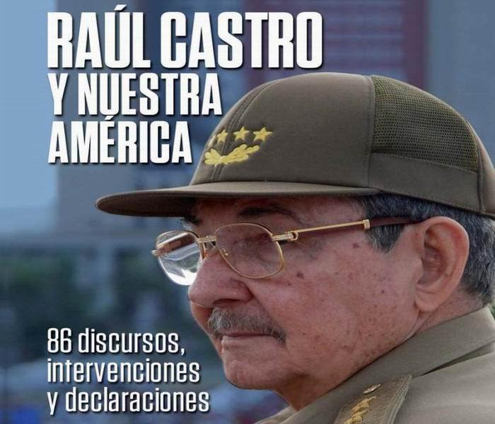 Raúl Castro y Nuestra América, un libro de cabecera