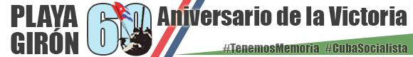 Aniversario 60 de la Victoria de Playa Girón