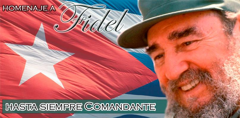 Homenaje a Fidel Castro. Hasta siempre Comandante